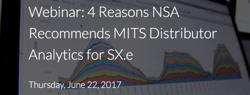 Webinar: 4 Reasons NSA Recommends MITS Distributor Analytics for SX.e