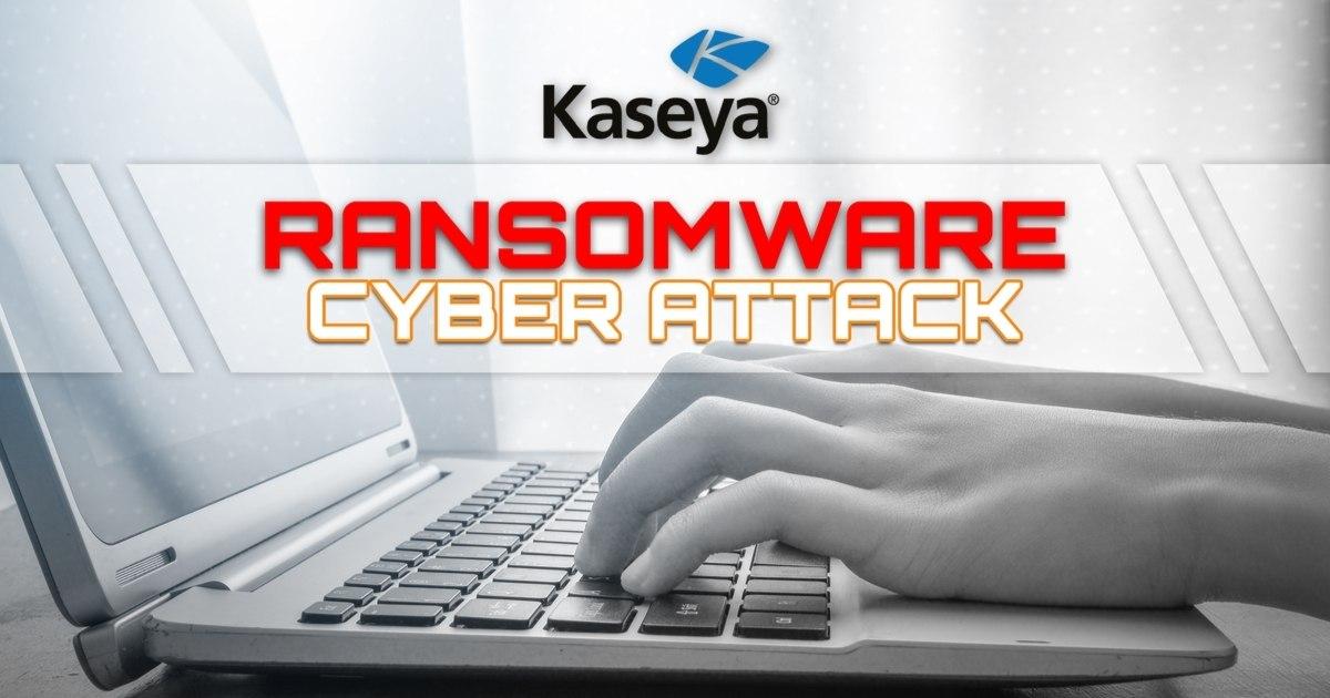 Kaseya Ransomware cyber attack
